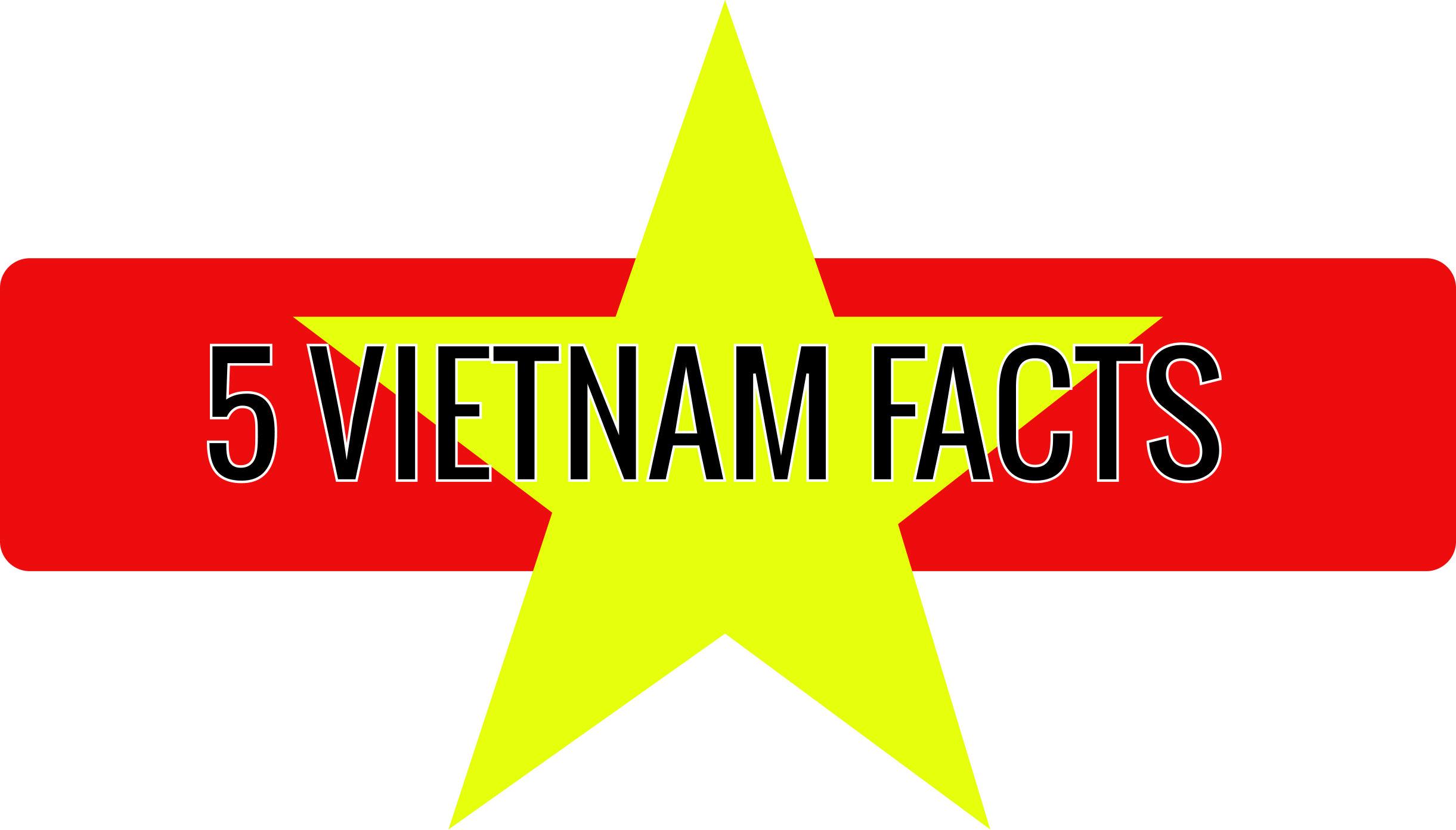 5 Vietnam Facts