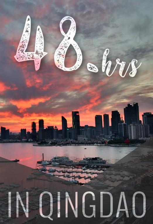 48 HOURS IN QINGDAO