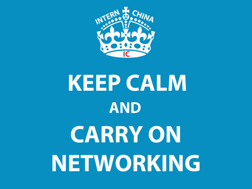 InternChina - Keep Calm and Carry on Networking